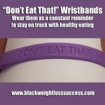 Don't Eat That! – Motivational Wristband