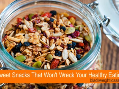 Sweet Snacks That Won't Wreck Your Healthy Eating Plans